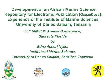 Development of an African Marine Science Repository for Electronic Publication ( OceanDocs ): Experience of the Institute of Marine Sciences, University.