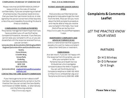 COMPLAINING ON BEHALF OF SOMEONE ELSE Please note that LEICESTER MEDICAL GROUP keeps strictly to the rules of medical confidentiality. If you are complaining.