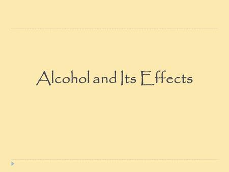 Alcohol and Its Effects. Cirrhosis  Build up of scar tissue in the liver blocking flow of blood.  Scar tissue replaces healthy tissue.