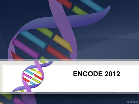 "ENCODE 2012. The Human Genome project sequenced ""the human genome"" ""the human genome"" that we have labeled as such doesn't actually exist What we call."