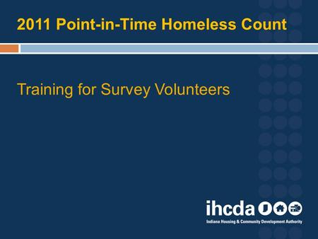 2011 Point-in-Time Homeless Count Training for Survey Volunteers.