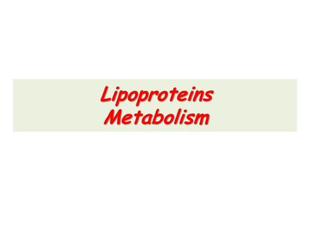 Lipoproteins Metabolism. Lipid compounds are relatively water insoluble. Therefore, they are transported in plasma (aqueous) as lipoproteins Introduction.