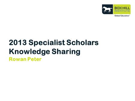 2013 Specialist Scholars Knowledge Sharing Rowan Peter.