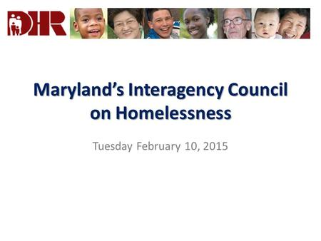 Maryland's Interagency Council on Homelessness Tuesday February 10, 2015.