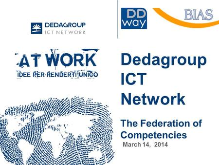 Dedagroup ICT Network The Federation of Competencies March 14, 2014.