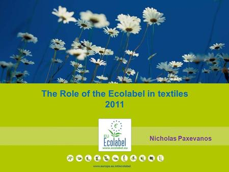 The Role of the Ecolabel in textiles 2011 Nicholas Paxevanos.