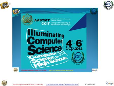 Dr Walid M. Aly Illuminating Computer Science CCIT 4-6Sep  1.