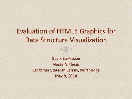 Evaluation of HTML5 Graphics for Data Structure Visualization