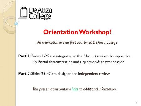 An orientation to your first quarter at De Anza College