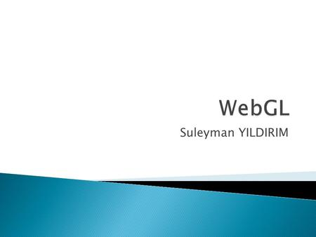 Suleyman YILDIRIM.  Overview  Browser support  Scalability  Performance  Demos  Added value to the project.