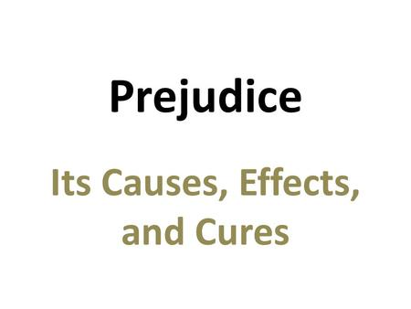 prejudice and its effect on children Results of younger children, on the contrary, did not indicate any effect of  automatic prejudice activation in contrast, prejudice effects in an implicit  association.