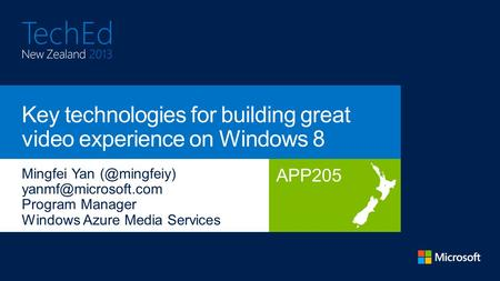 APP205 Key technologies for building great video experience on Windows 8.