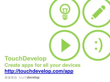 TouchDevelop Create apps for all your devices