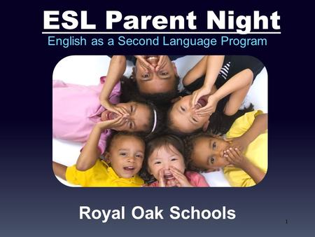 1 English as a Second Language Program Royal Oak Schools.