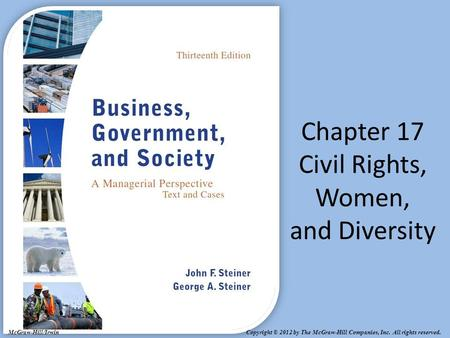 Copyright © 2012 by The McGraw-Hill Companies, Inc. All rights reserved. McGraw-Hill/Irwin Chapter 17 Civil Rights, Women, and Diversity.