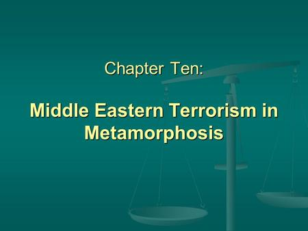 Chapter Ten: Middle Eastern Terrorism in Metamorphosis.