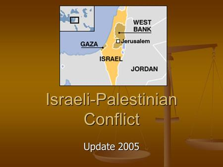 Israeli-Palestinian Conflict Update 2005. Oslo Accords, 1993 between Israel and the PLO between Israel and the PLO treaty included: treaty included: mutual.