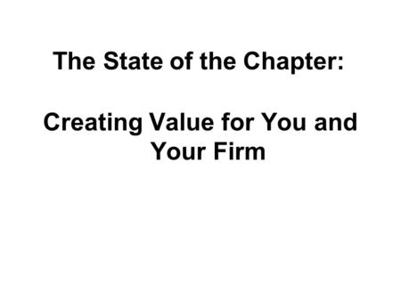 The State of the Chapter: Creating Value for You and Your Firm.