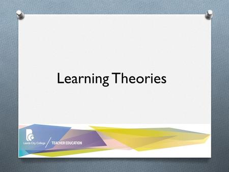 Learning Theories. Learning objectives O To recap on theories of learning covered thus far O To contextualise learning theories in view of DFA7130 Assignment.