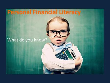 Personal Financial Literacy What do you know? Is the $1000 her gross or net income?gross net 1. Janie gets a check after her first two weeks at work,