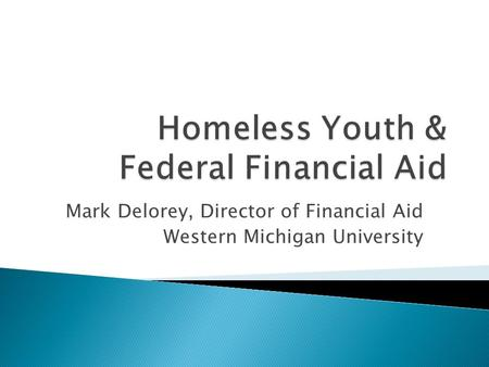 Mark Delorey, Director of Financial Aid Western Michigan University.