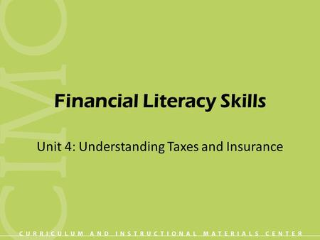 Financial Literacy Skills Unit 4: Understanding Taxes and Insurance.