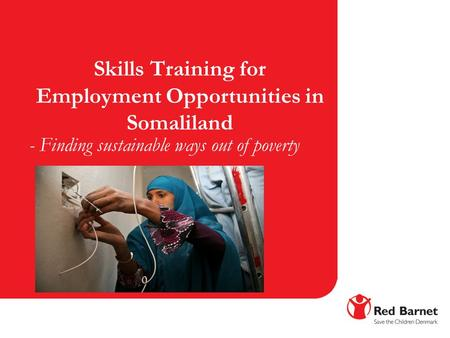 Skills Training for Employment Opportunities in Somaliland - Finding sustainable ways out of poverty.