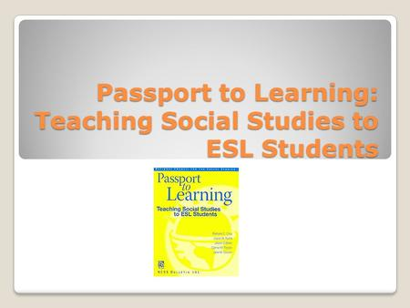 Passport to Learning: Teaching Social Studies to ESL Students.