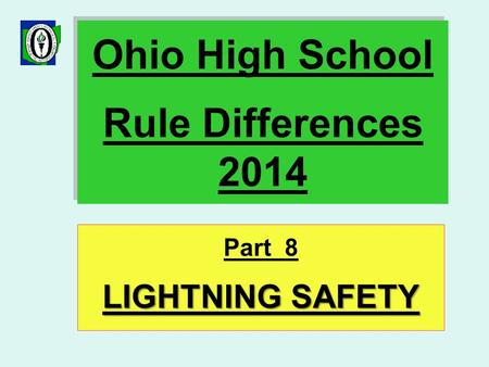 Ohio High School Rule Differences 2014 Part 8 LIGHTNING SAFETY.
