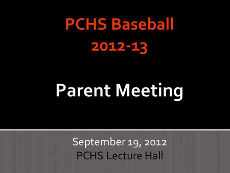 September 19, 2012 PCHS Lecture Hall.  Introduction  Buy-In  12 Month HS Program  Finances  Fundraising  Volunteer Needs  Q & A.