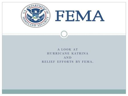 A LOOK AT HURRICANE KATRINA AND RELIEF EFFORTS BY FEMA.