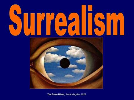 Surrealism The False Mirror, René Magritte, 1928.
