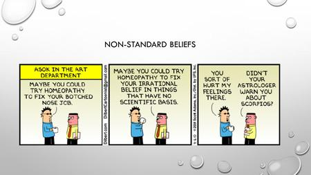 NON-STANDARD BELIEFS. NONSTANDARD BELIEFS STANDARD MODEL: IN AVERAGE, WE ARE CORRECT ABOUT DISTRIBUTION OF THE STATES IN OTHER WORDS, WE ARE ABLE TO UNDERSTAND.