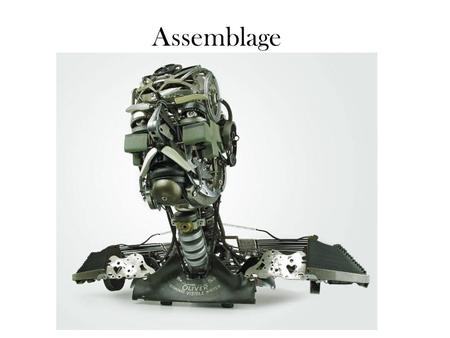 Assemblage. - is an artistic process in which a three- dimensional artistic composition is made from putting together found objects.