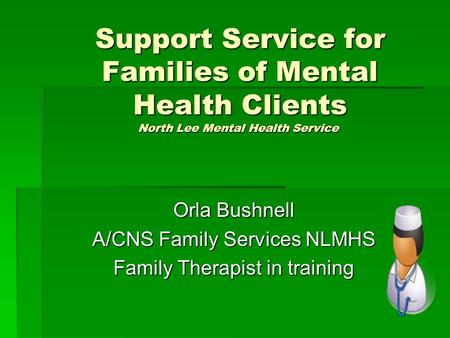 Support Service for Families of Mental Health Clients North Lee Mental Health Service Support Service for Families of Mental Health Clients North Lee Mental.
