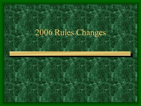 2006 Rules Changes. Dead Ball Territory While contacting both live and dead ball territory, a fielder does not need to re- establish herself in live ball.