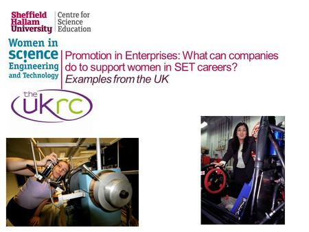 Promotion in Enterprises: What can companies do to support women in SET careers? Examples from the UK.