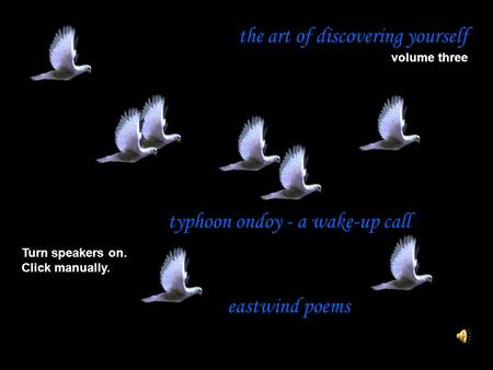 The art of discovering yourself volume three Turn speakers on. Click manually. typhoon ondoy - a wake-up call eastwind poems.