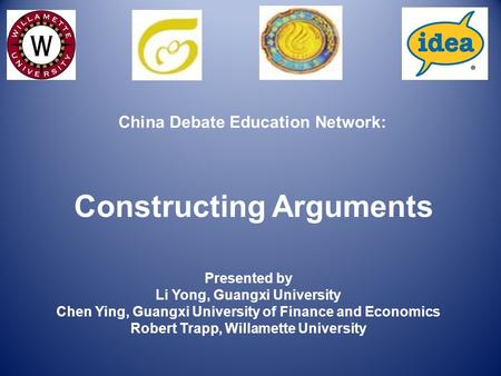 China Debate Education Network: Constructing Arguments Presented by Li Yong, Guangxi University Chen Ying, Guangxi University of Finance and Economics.