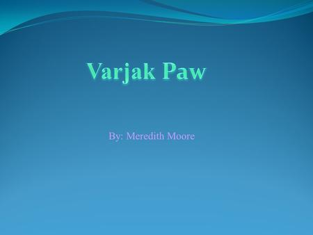 Varjak Paw By: Meredith Moore.