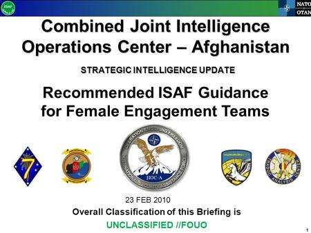 1 NATO OTAN Combined Joint Intelligence Operations Center – Afghanistan STRATEGIC INTELLIGENCE UPDATE Overall Classification of this Briefing is UNCLASSIFIED.