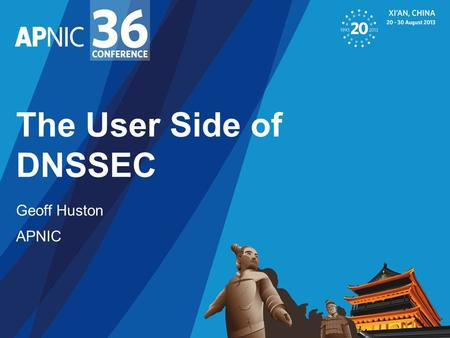 "The User Side of DNSSEC Geoff Huston APNIC. What is DNSSEC? (the ultra-short version) DNSSEC adds Digital Signatures to DNS All DNS ""data"" is signed by."