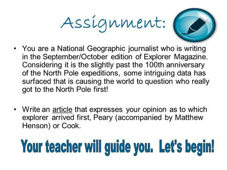 Assignment: You are a National Geographic journalist who is writing in the September/October edition of Explorer Magazine. Considering it is the slightly.