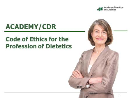 ACADEMY/CDR Code of Ethics for the Profession of Dietetics.