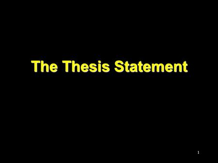 "1 The Thesis Statement. 2 The Thesis A sentence (or sometimes two) somewhere in your introduction. Gives your ""point of view"" about your subject, your."