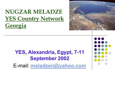 NUGZAR MELADZE YES Country Network Georgia YES, Alexandria, Egypt, 7-11 September 2002