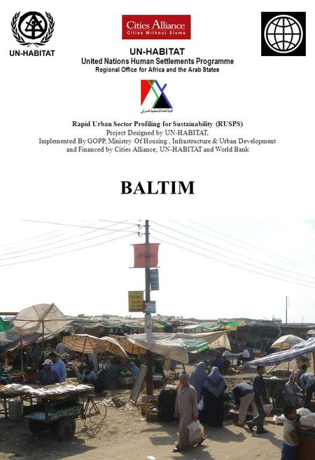 UN-HABITAT United Nations <strong>Human</strong> Settlements Programme Regional Office for Africa and the Arab States Rapid Urban Sector Profiling for Sustainability (RUSPS)