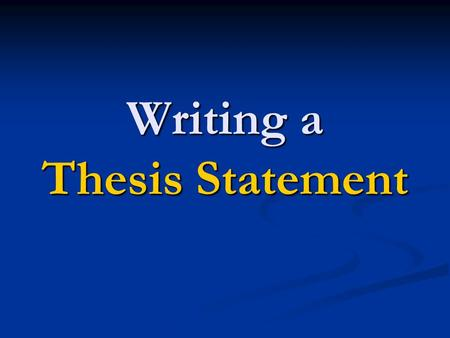 Thesis Statements Definition  A Thesis Statement In An Essay Is  Writing A Thesis Statement A Thesis Statement In An Essay Is  A Sentence  That