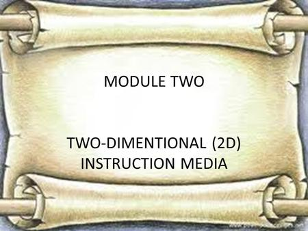 MODULE TWO TWO-DIMENTIONAL (2D) INSTRUCTION MEDIA