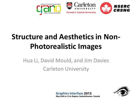 Structure and Aesthetics in Non- Photorealistic Images Hua Li, David Mould, and Jim Davies Carleton University.